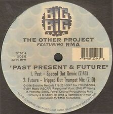 THE OTHER PROJECT, FEAT. RMA - Past Present & Future - big big trax