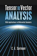 Tensor and Vector Analysis : With Applications to Differential Geometry by C....