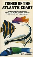 Fishes of the Atlantic Coast: Canada to Brazil, Including the Gulf of Mexico, Fl