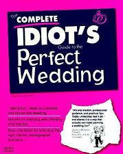 Complete Idiot's Guide to Perfect Wedding (The Complete Idiot's Guide)