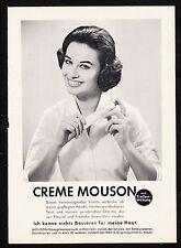 3w1154/ Alte Reklame - von 1957 - CREME MOUSON - mit Tiefenwirkung