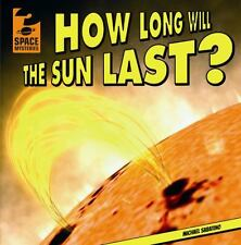 How Long Will the Sun Last? (Space Mysteries)