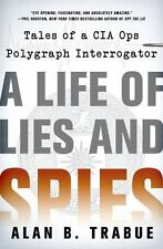 A Life of Lies and Spies: Tales of a CIA Covert Ops Polygraph Interrog-ExLibrary