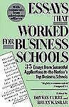 Essays That Worked for Business School: 35 Essays from Successful Applications t