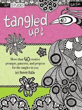 Tangled Up!: More than 40 creative prompts, patterns, and projects for the tangl