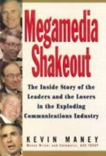 Megamedia Shakeout: The Inside Story of the Leaders and the Losers in the Explo