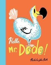 HELLO MR DODO Nicholas John Frith (2017) NEW children's picture book HB/DJ birds