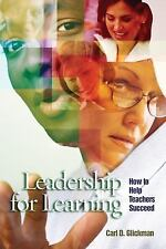 Leadership for Learning: How to Help Teachers Succeed