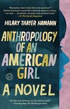 Anthropology of an American Girl by Hilary Thayer Hamann (2011, Paperback)