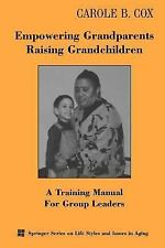 Springer Series on Life Styles and Issues in Aging: Empowering Grandparents...