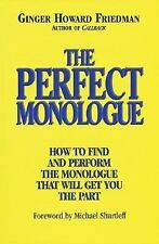 The Perfect Monologue: How to Find and Perform the Monologue That Will Get You t