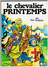 "BD ""LE CHEVALIER PRINTEMPS"" JEAN TRUBERT (1977) PREFACE FILIPPINI / GLENAT"