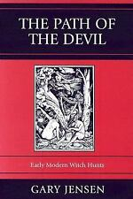 The Path of the Devil : Early Modern Witch Hunts by Gary F. Jensen (2006,...