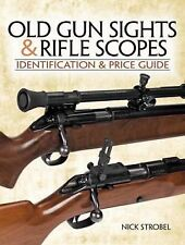 Old Gunsights and Rifle Scopes : Identification and Price Guide by Nick Stroebel