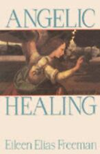 Angelic Healing : Working with Your Angel to Heal Your Life by Eileen Elias Fre…