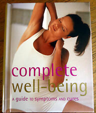 Guide to COMPLETE WELL-BEING Improve Health Symtons & Cures Hard Cover Book NEW