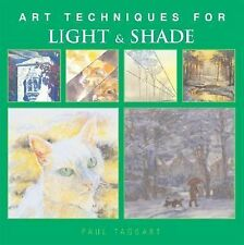 Art Techniques for Light and Shade by Paul Taggart (2004, Paperback book nice