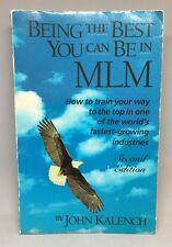 Being the Best You Can Be in Mlm: Kalench Train Your Way to the Top 2nd edition