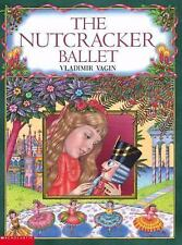 The Nutcracker Ballet by Vladimir Vagin  Scholastic paperback Book