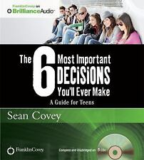 The 6 Most Important Decisions You'll Ever Make : A Guide for Teens by Sean...