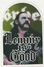 "sticker MOTORHEAD  "" Lemmy is good "" 85mm x 54mm"