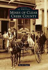 Mines of Clear Creek County Images of America by Ben M. Dugan Colorado mining