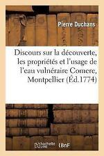 Sciences: Discours Sur la Decouverte, les Proprietes et l'Usage de l'Eau...