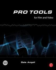 Pro Tools for Film and Video by Dale Angell (2009, Paperback)