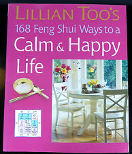 168 Feng Shui Ways to a Calm and Happy Life Lillian Too's 2005 Paperback