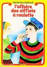 L'affaire des sifflets à roulettes // Bibliothèque Rouge et Or - Dauphine