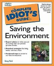 The Complete Idiot's Guide: Complete Idiot's Guide to Saving the Environment by…
