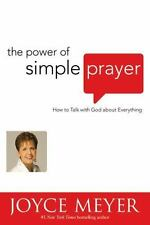 The Power of Simple Prayer : How to Talk with God about Everything