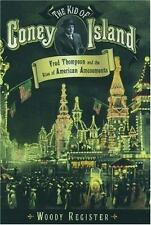 The Kid of Coney Island: Fred Thompson and the Rise of American Amusements