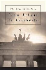 From Athens to Auschwitz: The Uses of History-ExLibrary