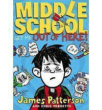 Middle School: Get Me Out of Here! 2 by James Patterson and Chris Tebbetts (2012