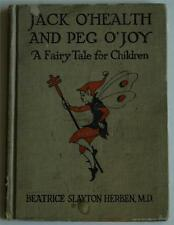Rare 1921 1st Edition of Jack O'Health and Peg O'joy A Fairy Tale for Children
