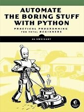 Automate the Boring Stuff with Python : Practical Programming for Total...