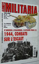 ARMES MILITARIA HS N°32 1944 COMBATS SUR L'ESCAUT 1944 ANVERS BRESKENS WALCHEREN