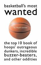 Basketball's Most Wanted(TM): The Top 10 Book of Hoops' Outrageous Dunkers, Incr