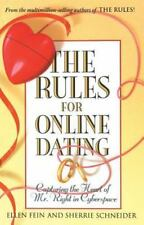 The Rules for Online Dating : Capturing the Heart of Mr. Right in Cyberspace...