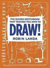The Guided Sketchbook That Teaches You How to DRAW! by Robin Landa (2013,...