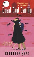 Dead End Dating by Kimberly Raye (2006, Paperback)