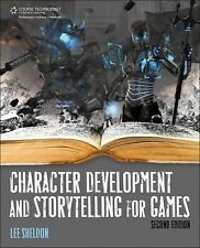 Character Development and Storytelling for Games by Lee Sheldon (2013,...