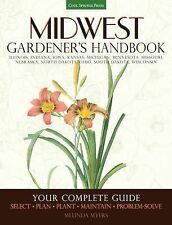 Midwest Gardener's Handbook: Your Complete Guide: Select - Plan - Plant - Mainta