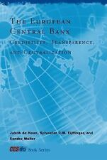 The European Central Bank: Credibility, Transparency, and Centralization (CESifo
