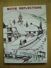 Moyie Reflections: Recollections of a Kootenay Mining Town / B.C. History