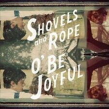 O' Be Joyful [Digipak] by Shovels & Rope (CD, 2012, Dualtone Music)
