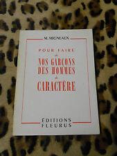 POUR FAIRE DE NOS GARCONS DES HOMMES DE CARACTERE - M. Migneaux - Fleurus 1954