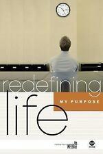 Redefining Life: Purpose: My Purpose, , Good Book