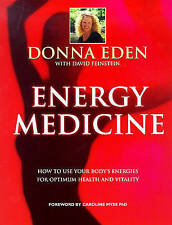 Energy Medicine: How to Use Your Body's Energies for O